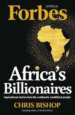 Africa's billionaires by Chris Bishop