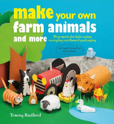 Make Your Own Farm Animals and More by Tracey Radford