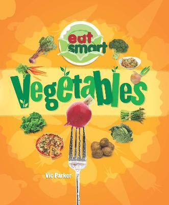 Vegetables by Vic Parker