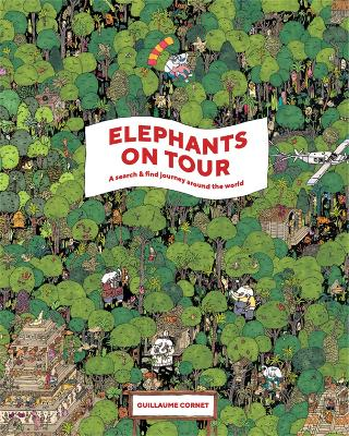 Elephants on Tour: A Search & Find Journey Around the World by Cornet Guillaume