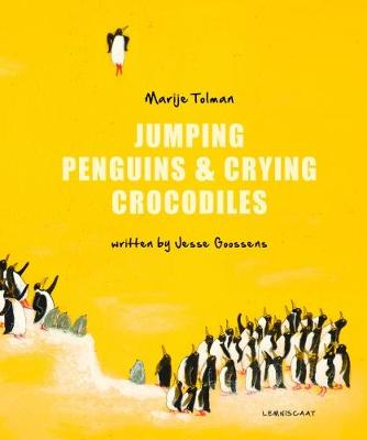 Jumping Penguins & Crying Crocodiles by Marije Tolman