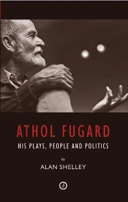 Athol Fugard by Alan Shelley