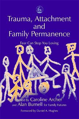 Trauma, Attachment and Family Permanence book