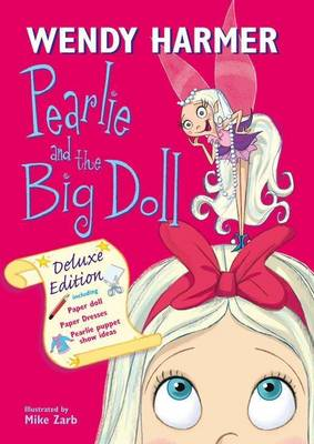 Deluxe Pearlie And The Big Doll by Wendy Harmer