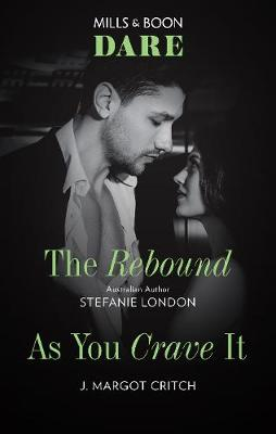 The Rebound/As You Crave It by J. Margot Critch