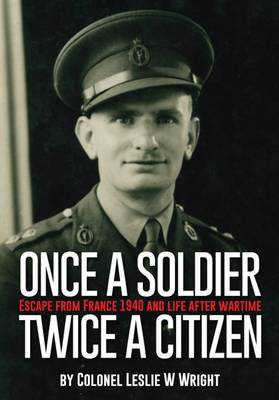 Once a Soldier, Twice a Citizen by Leslie Wright