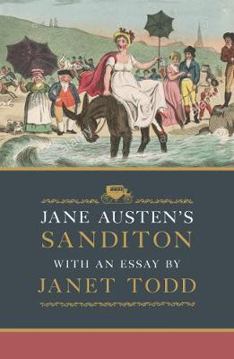 Jane Austen's Sanditon: With an Essay by Janet Todd by Jane Austen