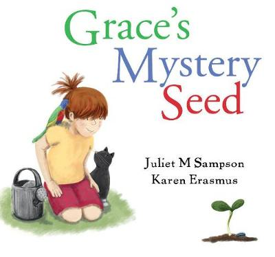 Grace's Mystery Seed by Juliet M Sampson