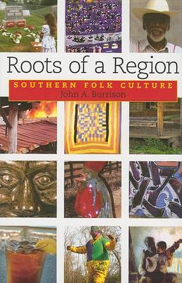 Roots of a Region by John A. Burrison