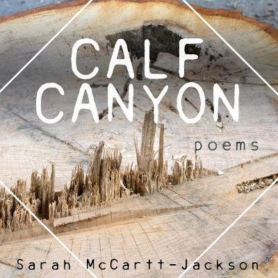 Calf Canyon: Poems by Sarah McCartt-Jackson
