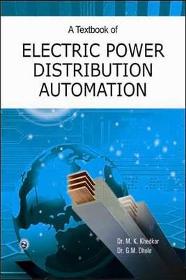 A Textbook of Electric Power Distribution Automation by G. M. Dhole