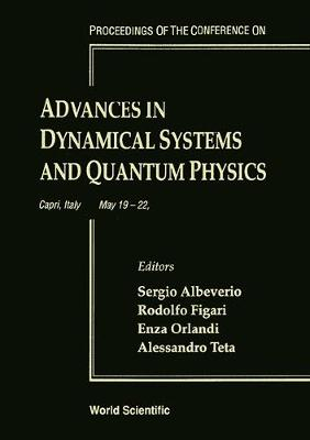 Advances in Dynamical Systems and Quantum Physics by Sergio Albeverio