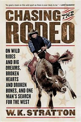 Chasing the Rodeo by W K Stratton
