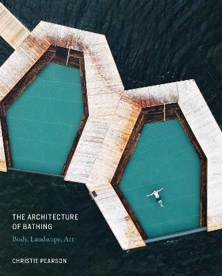 The Architecture of Bathing by Christie Pearson