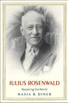 Julius Rosenwald by Hasia R. Diner