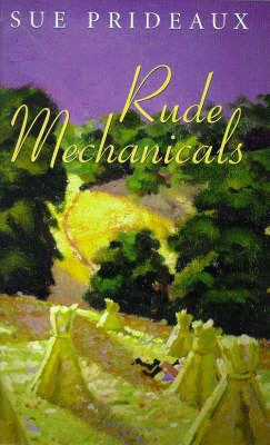 Rude Mechanicals by Sue Prideaux