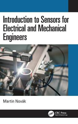 Introduction to Sensors for Electrical and Mechanical Engineers by Martin Novak