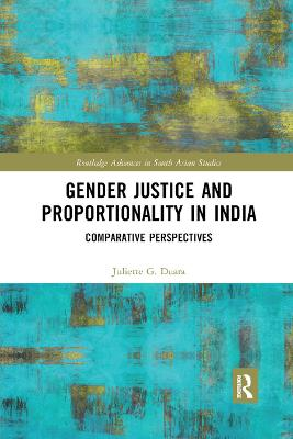 Gender Justice and Proportionality in India: Comparative Perspectives by Juliette Gregory Duara