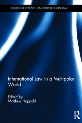 International Law in a Multipolar World by Matthew Happold