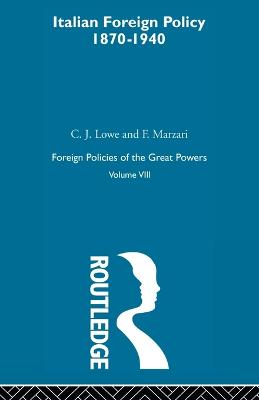 Ital Foreign Pol 1870-1940  V8 by A. Lowe