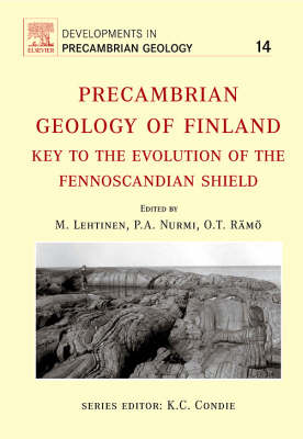 Precambrian Geology of Finland: Volume 14 by O.T. Ramo