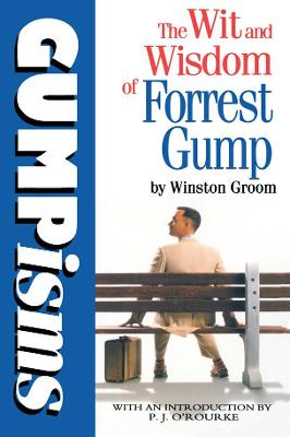 Gumpisms: The Wit & Wisdom Of Forrest Gump by Winston Groom