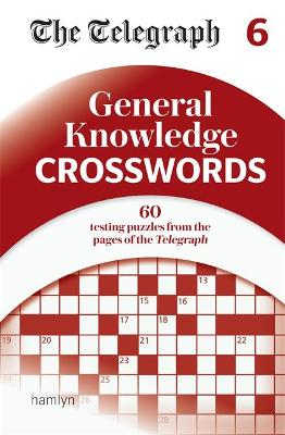 The Telegraph General Knowledge Crosswords 6 book