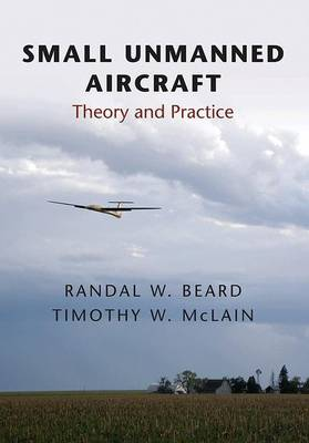 Small Unmanned Aircraft by Randal W. Beard