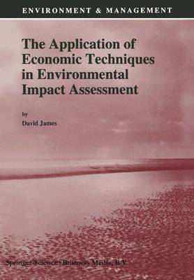 Application of Economic Techniques in Environmental Impact Assessment by David E. James