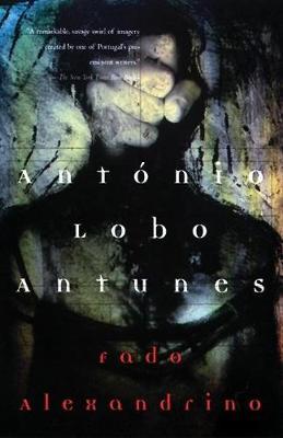 Fado Alexandrino by Antonio Lobo Antunes