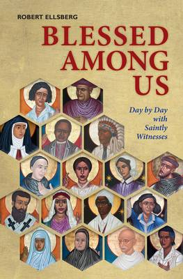 Blessed Among Us by Robert Ellsberg