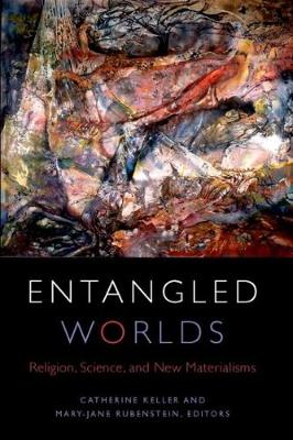 Entangled Worlds by Keller Catherine