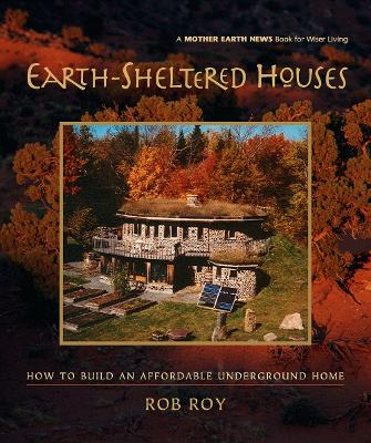 Earth-Sheltered Houses by Rob Roy