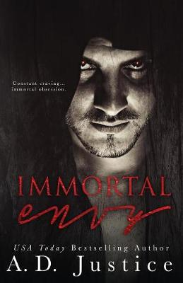 Immortal Envy by A D Justice
