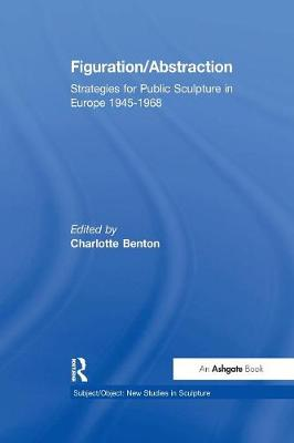 Figuration/Abstraction: Strategies for Public Sculpture in Europe 1945-1968 book
