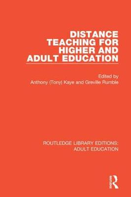Distance Teaching For Higher and Adult Education by Anthony (Tony) Kaye