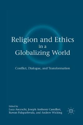 Religion and Ethics in a Globalizing World by Luca Anceschi