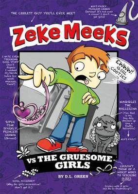 Zeke Meeks vs the Gruesome Girls by ,D.L. Green