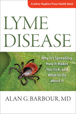 Lyme Disease by Alan G. Barbour
