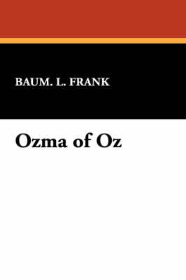 Ozma of Oz by L Frank Baum L Frank