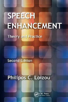 Speech Enhancement by Philipos C. Loizou