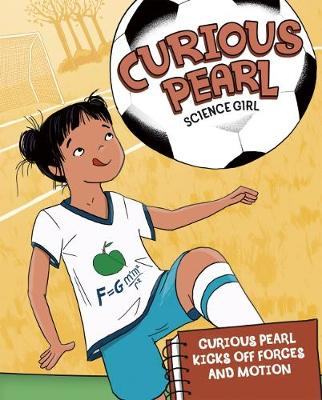 Curious Pearl Kicks Off Forces and Motion by Eric Mark Braun