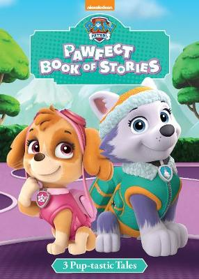 Nickelodeon PAW Patrol PAWfect Book of Stories by Parragon Books Ltd