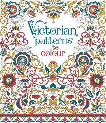 Victorian Patterns to Colour by Struan Reid