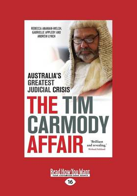 The The Tim Carmody Affair: Australia's Greatest Judicial Crisis by Rebecca Ananian-Welsh