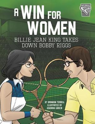 A Win for Women: Billie Jean King Takes Down Bobby Riggs by Brandon Terrell