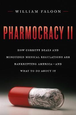 Pharmocracy II by William Faloon