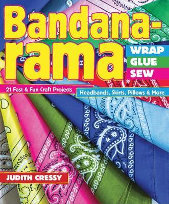 Bandana-rama - Wrap, Glue, Sew book