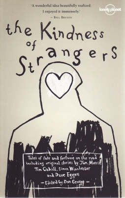 The The Kindness of Strangers by Tim Cahill