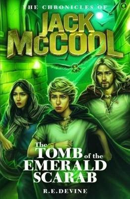 The Chronicles of Jack McCool - The Tomb of the Emerald Scarab by R.E Devine